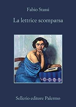 La lettrice scomparsa (Le avventure del biblioterapeuta Vince Corso) di [Stassi, Fabio]