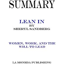 Summary of Lean In: Women, Work, and the Will to Lead by Sheryl Sandberg|Key Concepts in 15 Min or Less (English Edition)