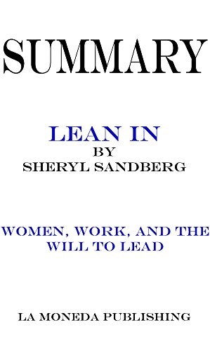 summary-of-lean-in-women-work-and-the-will-to-lead-by-sheryl-sandberg-key-concepts-in-15-min-or-less