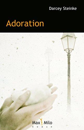 Adoration: Littérature (Condition humaine) par Darcey Steinke