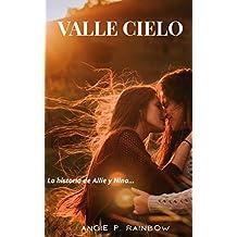 Valle Cielo: La historia de Allie y Nina