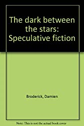The dark between the stars: Speculative fiction