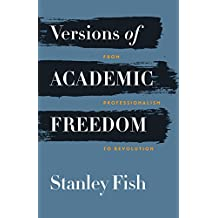 Versions of Academic Freedom: From Professionalism to Revolution (The Rice University Campbell Lectures) (English Edition)