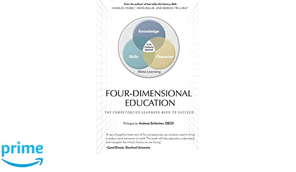 Four Dimensional Education The Competencies Learners Need To
