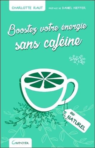 Boostez votre énergie sans caféine au naturel
