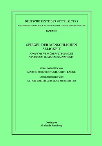 Spiegel der menschlichen Seligkeit: Anonyme Versübersetzung des 'Speculum humanae salvationis' (Deutsche Texte des Mittelalters, Band 94)
