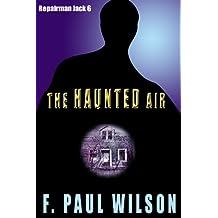 The Haunted Air (Repairman Jack series Book 6)