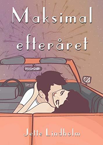Maksimal efteråret (Danish Edition) por Jette Lindholm