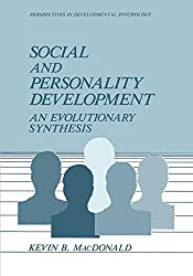 Social and Personality Development: An Evolutionary Synthesis (Perspectives in Developmental Psychology) by Kevin MacDonald (1988-10-31)