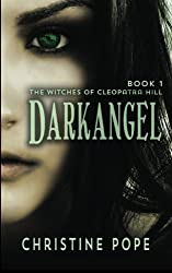 Darkangel: Volume 1 (The Witches of Cleopatra Hill) by Christine Pope (2014-03-31)