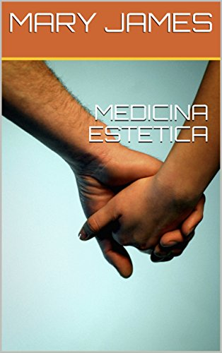 MEDICINA ESTETICA por MARY  JAMES