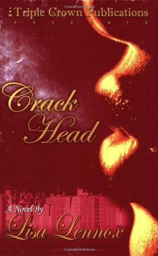 Crack Head: Triple Crown Publications Presents by Lisa Lennox (30-Mar-2005) Paperback