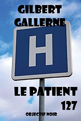 Le patient 127 par Gilbert Gallerne