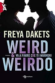 Weird & Weirdo. Va a finire che ti innamori (Leggeredit