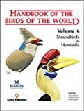 Handbook of the Birds of the World, Volume 6: Mousebirds to Hornbills (Handbook of the Birds of the World) by Josep Del Hoyo (2001-01-01)