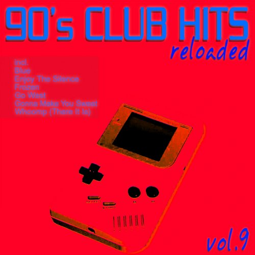 90's Club Hits Reloaded, Vol. 9 (Best Of Dance, House, Electro & Techno Remix Classics)
