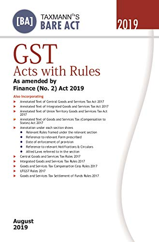 GST Acts with Rules -As amended by Finance (No. 2) Act 2019 (Bare Act) (August 2019 Edition)