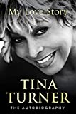 #8: Tina Turner: My Love Story (Official Autobiography)