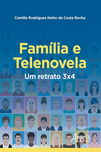 Família e Telenovela: Um Retrato 3x4 (Portuguese Edition)