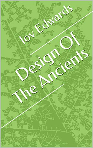 Design Of The Ancients (Portuguese Edition) por Iov Edwards
