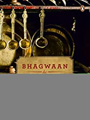 Bhagwaan Ke Pakwaan: Winner of two Gourmand Cookbook Awards India for 'Peace' & '