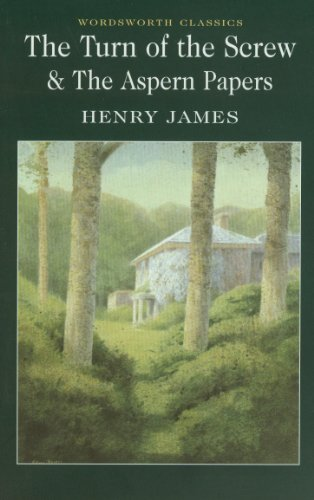The Turn of the Screw & The Aspern Papers: AND The Aspern Papers (Wordsworth Classics) por Henry James