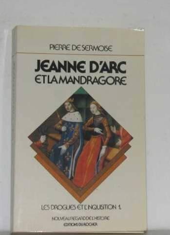 Jeanne d'Arc et la mandragore. Les drogues et l'Inquisition.1.