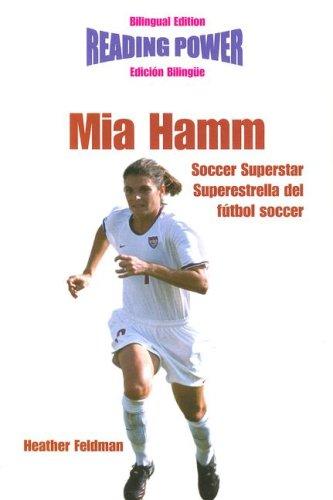 Mia Hamm, Soccer Superstar/Superestrella del Futbol Soccer (Reading Power) por Heather Feldman