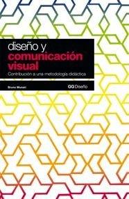 Diseño y comunicación visual: Contribución a una metodología didáctica (GG Diseño)