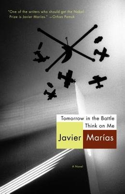 By Javier Marias ; Margaret Jull Costa ( Author ) [ Tomorrow in the Battle Think on Me By Mar-2013 Paperback