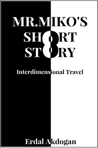 mr-mikos-short-story-interdimensional-travel-english-edition
