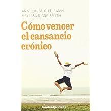 C?o vencer el cansancio cr?ico (Books4pocket Crecimiento y Salud) (Spanish Edition) by Ann Louise Gittleman (2008-10-01)