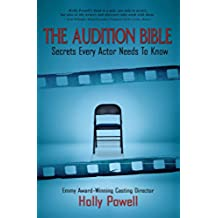 THE AUDITION BIBLE: Secrets Every Actor Needs To Know (English Edition)