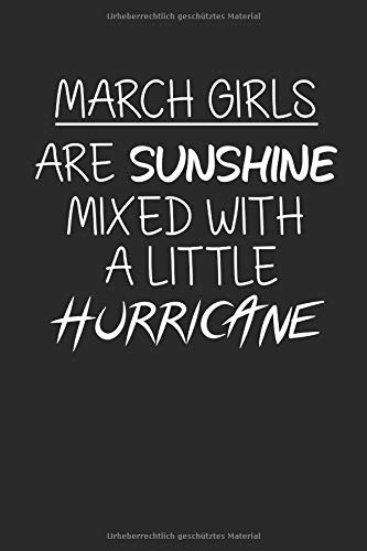 March girls are sunshine mixed with a little hurricane: Süßes Notizbuch (6x9