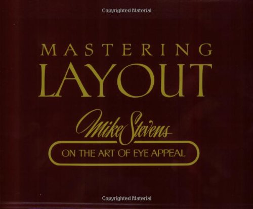 Mastering Layout Mike Stevens on the Art of Eye Appeal
