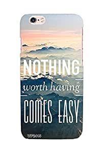 Nothing Worth Having Comes Easy case for Apple iPhone 6+ / 6s+