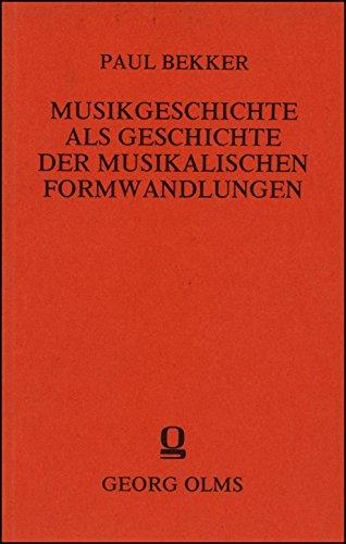 Musikgeschichte als Geschichte der musikalischen Formwandlungen,