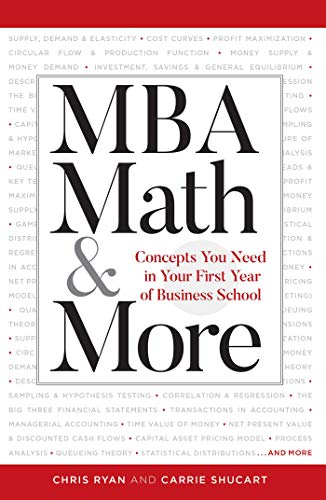MBA Math & More: Concepts You Need in First Year Business School (Manhattan Prep)