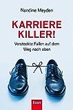 Karrierekiller!: Versteckte Fallen auf dem Weg nach oben