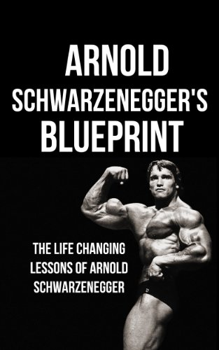 Arnold schwarzeneggers blueprint the life changing lessons of arnold schwarzeneggers blueprint the life changing lessons of arnold schwarzenegger by pakulski mike malvernweather Choice Image