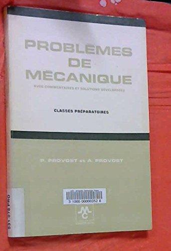 Problèmes de mécanique avec commentaires et solutions développées - Classes préparatoires