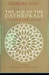 Age of the Cathedrals, The: Art and Society, 980-1420