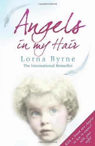 Angels in My Hair by Byrne, Lorna (2010)