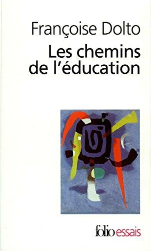 Les chemins de l'éducation (Folio Essais t. 368) par Françoise Dolto