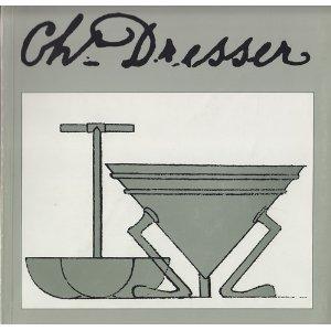 Christopher Dresser : Ein viktorianischer Designer 1834 - 1904 ;