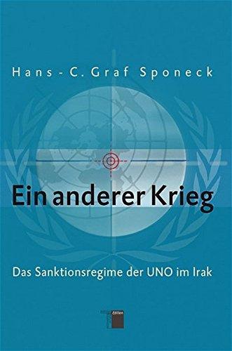 Ein anderer Krieg. Das Sanktionsregime der UNO im Irak