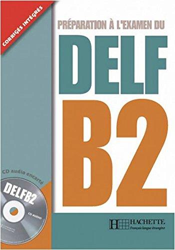 DELF B2. Livre + CD audio: Préparation à l'examen du DELF