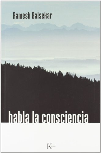 Habla la consciencia (Sabiduría Perenne) por Ramesh Balsekar