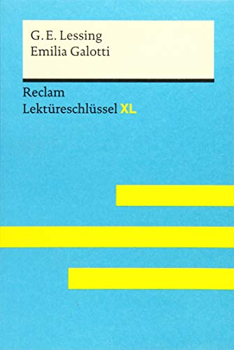 Emilia Galotti von Gotthold Ephraim Lessing: Lektüreschlüssel mit Inhaltsangabe, Interpretation,...