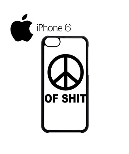 Peace of Sh*t Logo Hipster Swag Mobile Phone Case Back Cover Hülle Weiß Schwarz for iPhone 6 White Schwarz